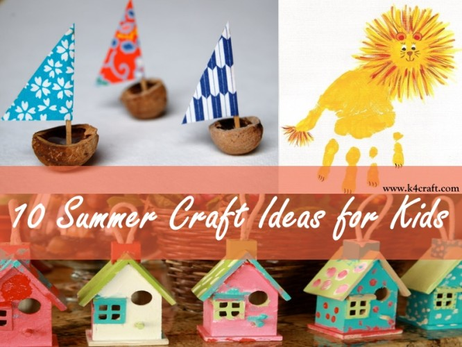 DIY: Summer Craft Ideas for Kids Summer Art Ideas To Have Fun This Summer