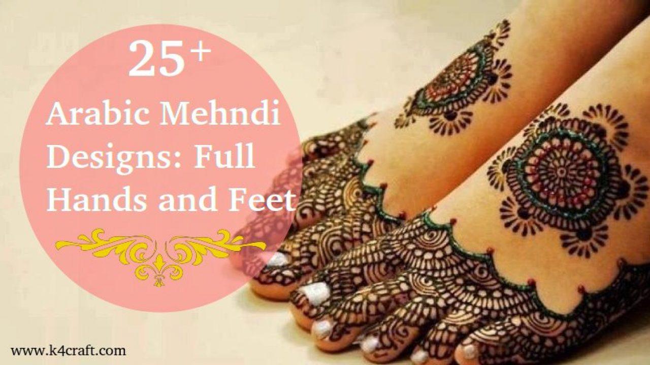 27 Beautiful Arabic Mehndi Designs Full Hands And Feet K4 Craft