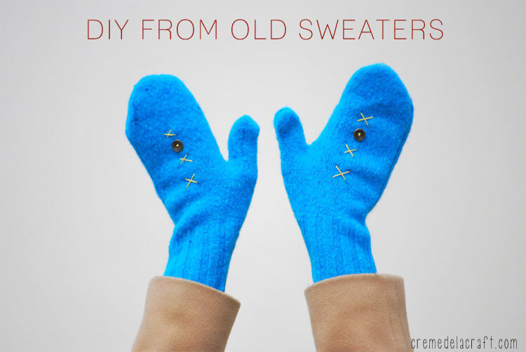 DIY From old Sweaters Mittens Cheap And Easy Last-Minute DIY Gifts Ideas