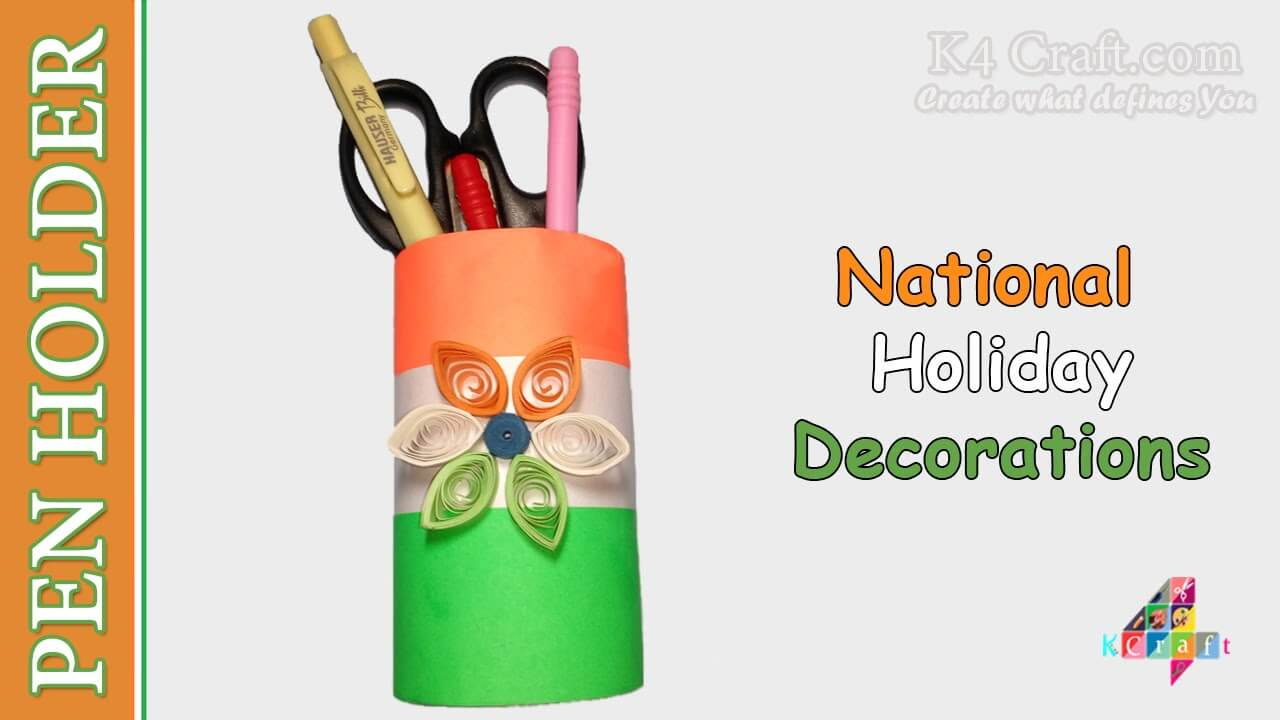 "Indian Tricolour ""Pen Holder"" decorate with Quilling Flower DIY Craft Ideas for India Independence Day and Republic Day"