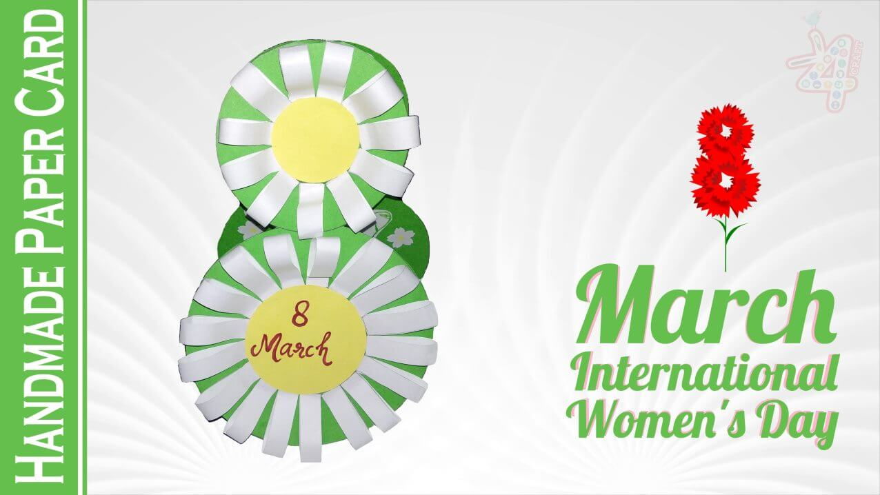 "Women's Day Special ""8 March"" Handmade Paper Card How to Make ""8 March"" Handmade Paper Card – Step by step"