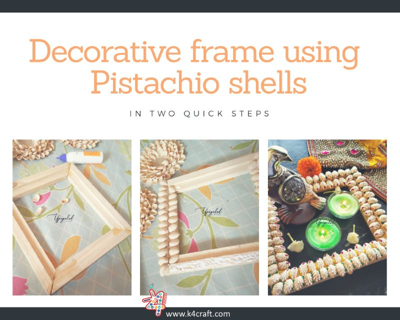Decorative frames using Pistachio Shells Beautiful Ways to Decorate Your Home This Diwali